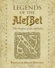 Legends of the AlefBet: The Origins of the Alphabet Cover Image