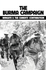 The Burma Campaign: Wingate & The Chindits' Contribution: Conflict In Myanmar War Politics Religion Cover Image