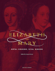 Elizabeth and Mary: Royal Cousins, Rival Queens Cover Image