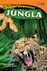 ¡Supervivencia! Jungla (Survival! Jungle) (Spanish Version) = Survival! Jungle (Time for Kids Nonfiction Readers) Cover Image