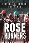 Rose Runners: Chronicles of the Kentucky Derby Winners Cover Image