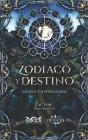 Zodiaco Y Destino: Signos e Intersignos Cover Image