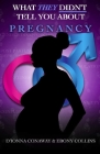 What THEY Didn't Tell You About Pregnancy Cover Image