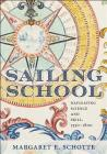 Sailing School: Navigating Science and Skill, 1550-1800 Cover Image