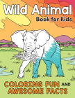 Wild Animal Book for Kids: Coloring Fun and Awesome Facts (A Did You Know? Coloring Book) Cover Image