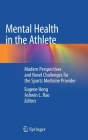 Mental Health in the Athlete: Modern Perspectives and Novel Challenges for the Sports Medicine Provider Cover Image