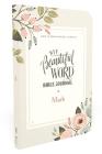Niv, Beautiful Word Bible Journal, Mark, Paperback, Comfort Print Cover Image