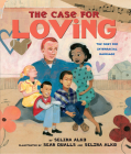 The Case for Loving: The Fight for Interracial Marriage: The Fight for Interracial Marriage Cover Image