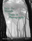 Into the Woods: Trees and Photography Cover Image