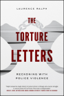 The Torture Letters: Reckoning with Police Violence Cover Image