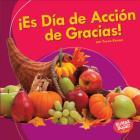 ¡Es Día de Acción de Gracias! (It's Thanksgiving!) = It's Thanksgiving! Cover Image