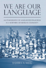 We Are Our Language: An Ethnography of Language Revitalization in a Northern Athabaskan Community (First Peoples: New Directions in Indigenous Studies ) Cover Image