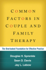 Common Factors in Couple and Family Therapy: The Overlooked Foundation for Effective Practice Cover Image
