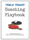 Table Tennis Coaching Playbook: 100 Blank Templates for your Winning Plays, Drills and Training in a single Note Book Cover Image