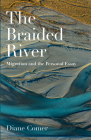 The Braided River: Migration and the Personal Essay Cover Image
