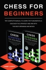 Chess for Beginners: The Complete Manual To Learn The Fundamentals, Discover The Strategy And Win With The Best Openings And Moves [2021] Cover Image