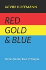 Red Gold & Blue: Alone Among Kan Prologue Cover Image