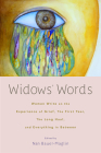 Widows' Words: Women Write on the Experience of Grief, the First Year, the Long Haul, and Everything in Between Cover Image