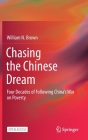 Chasing the Chinese Dream: Four Decades of Following China's War on Poverty Cover Image