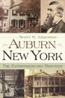 Auburn, New York: The Entrepreneurs' Frontier (New York State) Cover Image