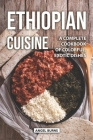 Ethiopian Cuisine: A Complete Cookbook of Colorful, Exotic Dishes Cover Image