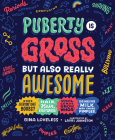 Puberty Is Gross but Also Really Awesome Cover Image