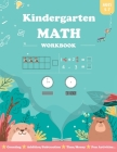 Kindergarten Math Workbook Age 5-7: For Kindergarten and 1st Graders, Contains Addition and Subtraction, Counting, Number Recognition, Time, Money, Co Cover Image