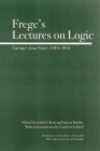 Frege's Lectures on Logic: Carnap's Jena Notes, 1910-1914 (Full Circle) Cover Image