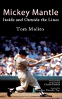 Mickey Mantle: Inside and Outside the Lines Cover Image