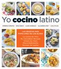 Yo cocino latino: Las mejores recetas de cinco populares blogs de cocina hispana / I Cook Latin Food: The Best Recipes from 5 Popular Hispanic Cooking Bl Cover Image