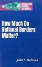 How Much Do National Borders Matter? (Integrating National Economies) Cover Image