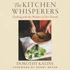 Kitchen Whisperers: Cooking with the Wisdom of Our Friends Cover Image