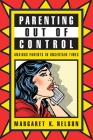 Parenting Out of Control: Anxious Parents in Uncertain Times Cover Image