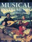 The History of Musical Instruments and Music-Making: A Complete History of Musical Forms and the Orchestra Cover Image