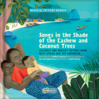 Songs in the Shade of the Cashew and Coconut Trees: Lullabies and Nursery Rhymes from West Africa and the Caribbean Cover Image