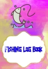 Fishing Log Book For Kids: Ultimate Fishing Log Size 7 X 10 Inches Cover Glossy - Fishing - All # Tackle 110 Pages Fast Print. Cover Image