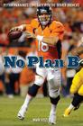 No Plan B: Peyton Manning's Comeback with the Denver Broncos Cover Image