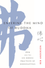 Entering the Mind of Buddha: Zen and the Six Heroic Practices of Bodhisattvas Cover Image