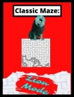 Classic Maze - Lion Mode: The Ultimate Challenge To Stretch Your Mind! Cover Image