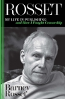 Rosset: My Life in Publishing and How I Fought Censorship Cover Image