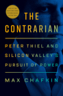 The Contrarian: Peter Thiel and Silicon Valley's Pursuit of Power Cover Image