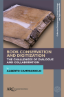 Book Conservation and Digitization: The Challenges of Dialogue and Collaboration (Collection Development) Cover Image