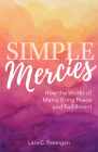 Simple Mercies: How the Works of Mercy Bring Peace and Fulfillment Cover Image