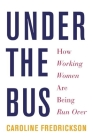 Under the Bus: How Working Women Are Being Run Over Cover Image