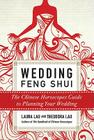 Wedding Feng Shui: The Chinese Horoscopes Guide to Planning Your Wedding Cover Image