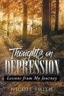 Thoughts on Depression: Lessons from My Journey Cover Image