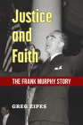 Justice and Faith: The Frank Murphy Story Cover Image