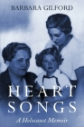 Heart Songs: A Holocaust Memoir Cover Image