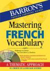 Mastering French Vocabulary with Online Audio (Barron's Vocabulary) Cover Image