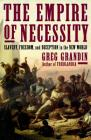 The Empire of Necessity: Slavery, Freedom, and Deception in the New World Cover Image